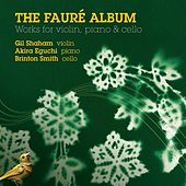 Play & Download Faure, G.: Violin Sonata No. 1 / Piano Trio / Arrangements by Gil Shaham | Napster