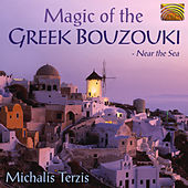 Play & Download Magic of the Greek Bouzouki: Near the Sea by Michalis Terzis | Napster