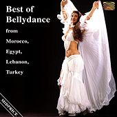 Play & Download Best of Bellydance from Morocco, Egypt, Lebanon, Turkey by Various Artists | Napster