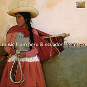 Play & Download Music From Peru and Ecuador by Alpamayo | Napster