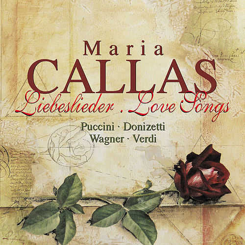 Play & Download Callas, Maria: Liebeslieder by Maria Callas | Napster