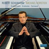 Play & Download Schumann: Kreisleriana - Arabeske - Carnaval by Michael Korstick | Napster