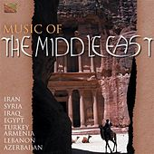 Play & Download Music of the Middle East - Iran, Syria, Iraq, Egypt, Turkey, Armenia, Lebanon … by Various Artists | Napster