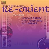 Baluji Shrivastav and Re-Orient by Various Artists