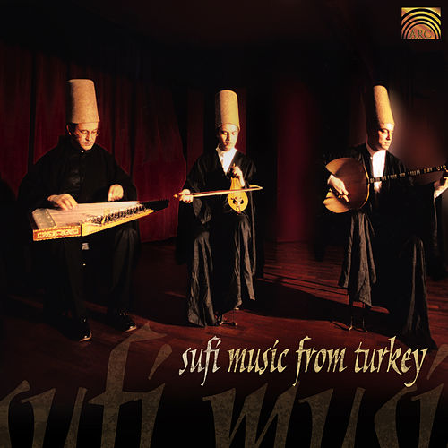 Sufi Music from Turkey by Sufi Music Ensemble