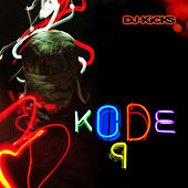 Play & Download DJ-KiCKS by Kode9 | Napster