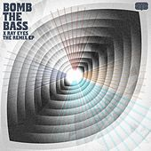 X Ray Eyes - The Remix EP by Bomb the Bass