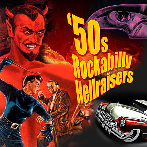Play & Download '50s Rockabilly Hellraisers by Various Artists | Napster