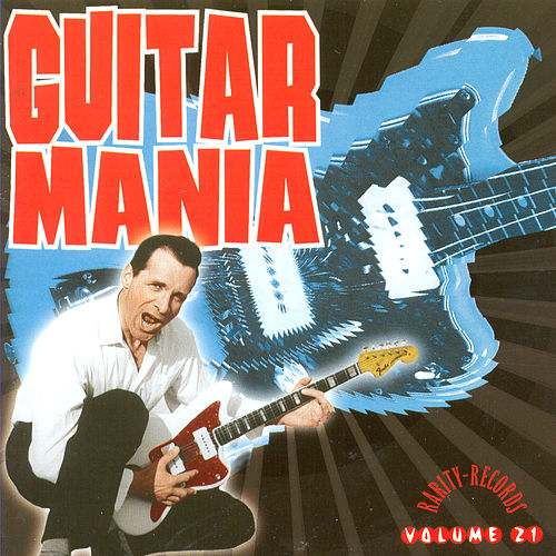Play & Download Guitar Mania Vol. 21 by Various Artists   Napster
