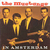 Play & Download In Amsterdam by The Mustangs | Napster