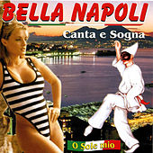 Play & Download Bella Napoli by Various Artists | Napster