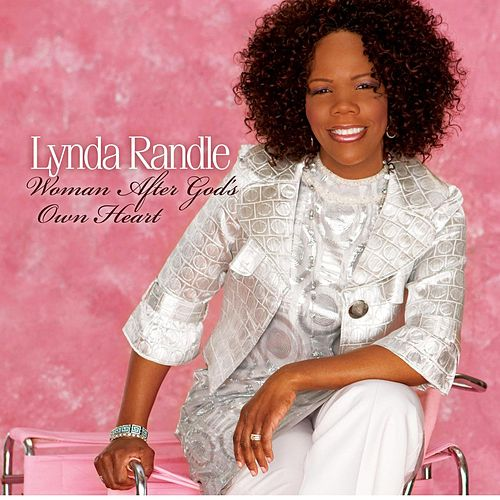 Woman After God's Own Heart by Lynda Randle