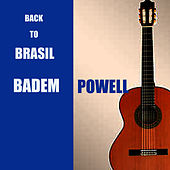 Back To Brasil by Baden Powell