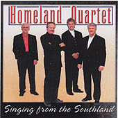 Play & Download Singing From The Southland by Homeland Quartet | Napster