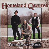 Play & Download Turning Back The Pages by Homeland Quartet | Napster