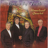 Play & Download Living By Faith by Homeland Quartet | Napster