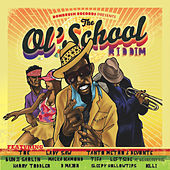 Play & Download The Ol' School Riddim by Various Artists | Napster