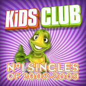 Kids Club - Number-One Singles of 2008-2009 by Various Artists