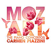 Play & Download Mozart: The Piano Concertos by Carmen Piazzini | Napster