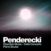 Play & Download Penderecki: Chamber Music - Cello Concerto by Various Artists | Napster