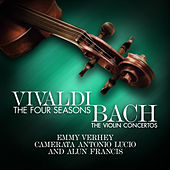 Play & Download Vivaldi - The Four Seasons - Bach: The Violin Concertos by Camerata Antonio Lucio and Alun Francis Emmy Verhey | Napster