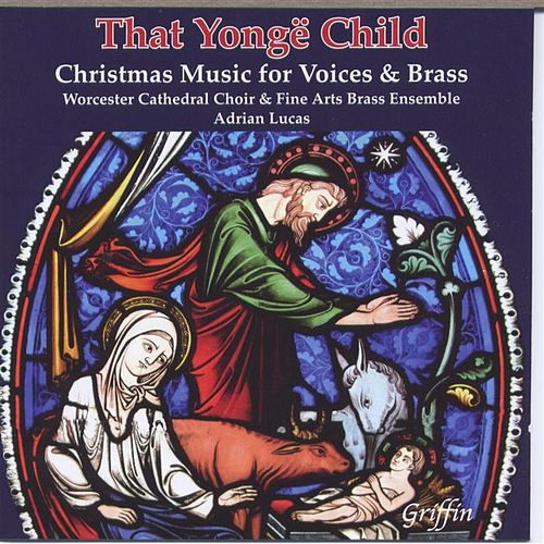 Play & Download That Yongë Child: Christmas Music for Voices and Brass by Worcester Cathedral Choir | Napster