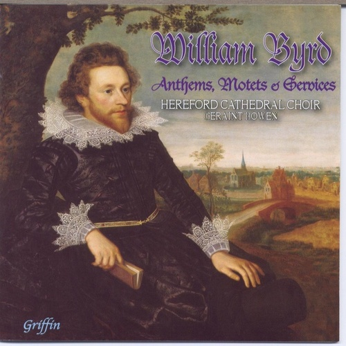 William Byrd: Anthems, Motets & Services by Hereford Cathedral Choir