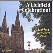 Play & Download A Lichfield Celebration by Lichfield Cathedral Choir | Napster
