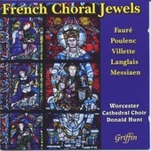 French Choral Jewels (Villette, Durufle, Langlais (Mass), Messiaen etc) by Worcester Cathedral Choir
