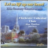 Play & Download Let us Lift up our Heart: 19th Century Victorian Church Music by Chichester Cathedral Choir | Napster