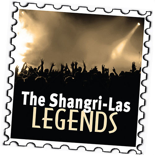 The Shangri-Las: Legends by The Shangri-Las