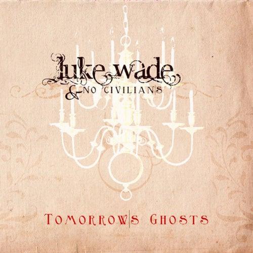 Tomorrow's Ghosts by Luke Wade