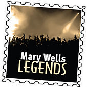 Mary Wells: Legends by Mary Wells