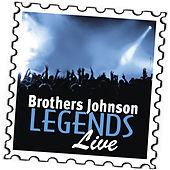 Brothers Johnson: Legends (Live) by The Brothers Johnson