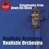 Play & Download Jazz Mafia Presents Symphonies from Down the Block by Realistic Orchestra | Napster