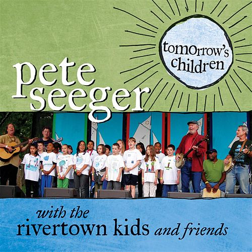 Play & Download Tomorrow's Children by Pete Seeger | Napster