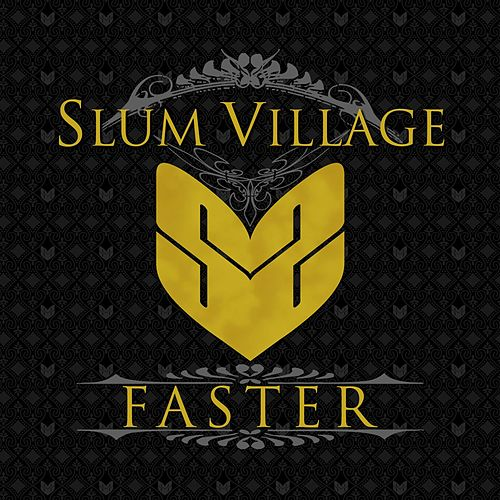 Faster by Slum Village