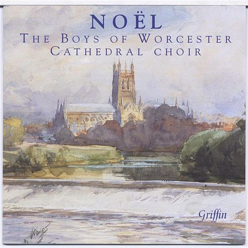 Play & Download Noel: The Boys of Worcester Cathedral Choir by Worcester Cathedral Choir | Napster