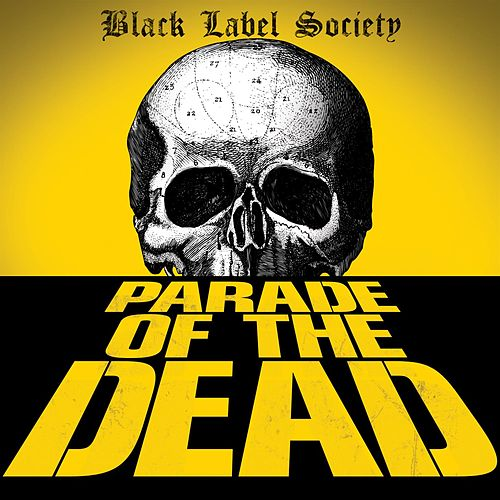 Play & Download Parade Of The Dead by Black Label Society | Napster