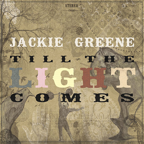 Play & Download Till The Light Comes by Jackie Greene | Napster