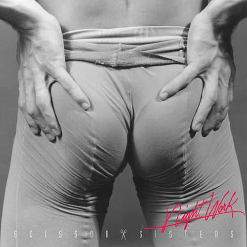 Night Work by Scissor Sisters