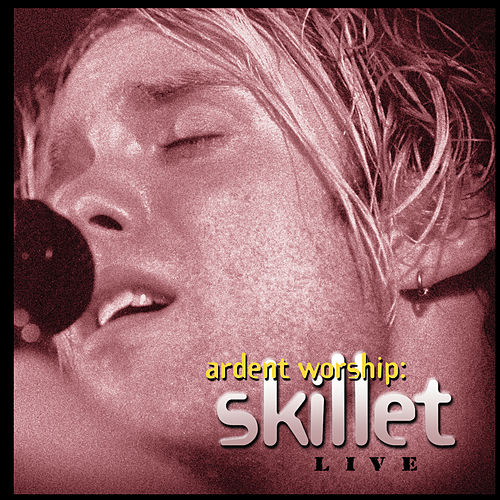 Play & Download Ardent Worship: Skillet by Skillet | Napster