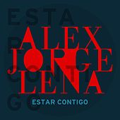 Estar Contigo by Alex, Jorge Y Lena