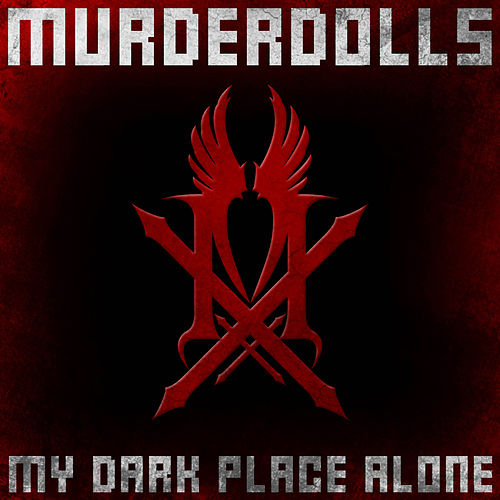Play & Download My Dark Place Alone by Murderdolls | Napster