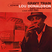 Gravy Train (Rudy Van Gelder Edition) by Lou Donaldson