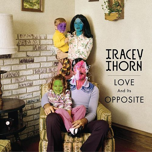 Play & Download Love and Its Opposite by Tracey Thorn | Napster