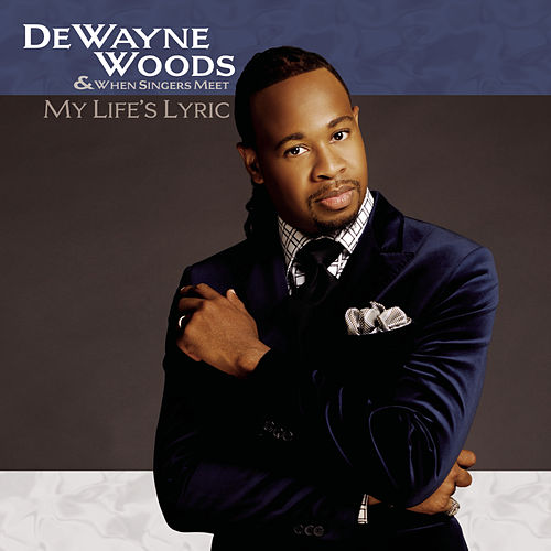 My Life's Lyric by DeWayne Woods