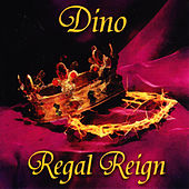 Play & Download Regal Reign by Dino | Napster