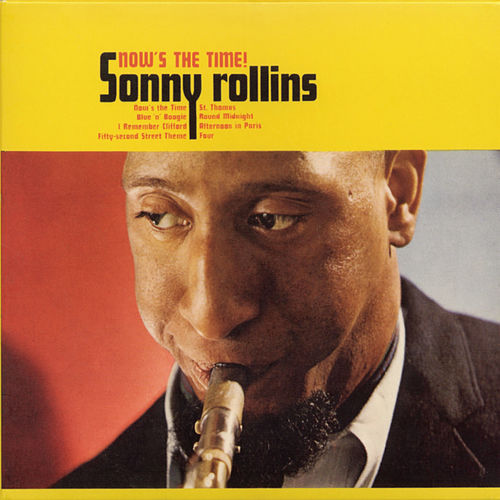 Play & Download Now's The Time! by Sonny Rollins | Napster