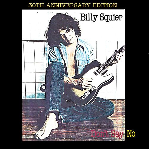 Play & Download Don't Say No (Remastered Edition) by Billy Squier | Napster
